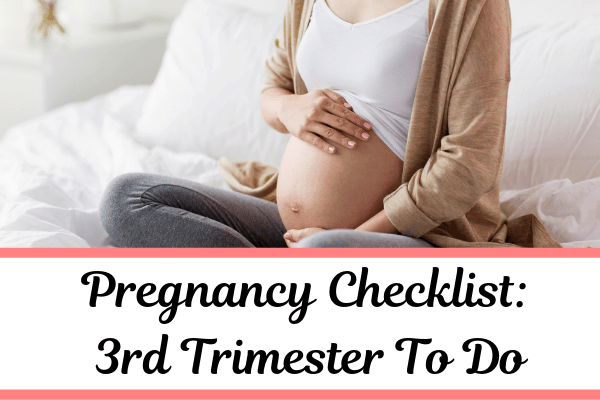Third Trimester To Do List for Pregnancy